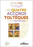 Quatre accords toltèques (Les)